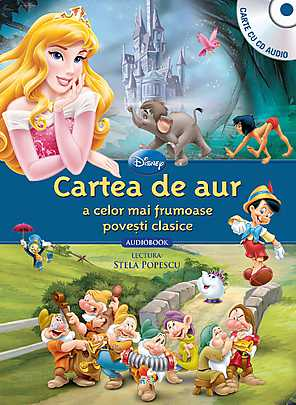 DISNEY. CARTEA DE AUR A CELOR MAI FRUMOASE POVESTI CLASICE (CARTE+CD)
