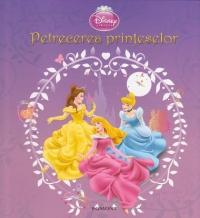 DISNEY PRINCESS - PETRECEREA PRINTESELOR