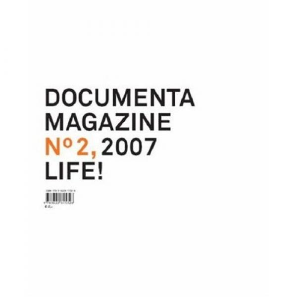 Documenta 12 Magazine, Life, No. 2, Georg Schollhammer, Roger M. Buergel