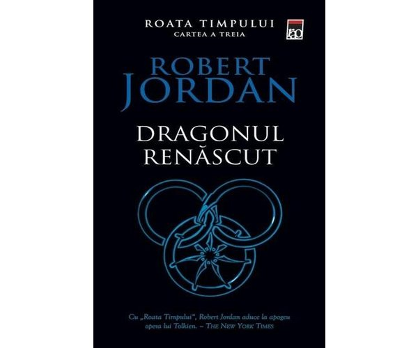 DRAGONUL RENASCUT. ROATA TIMPULUI VOLUMUL 3