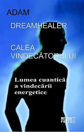 DREAMHEALER. CALEA VINDECATORULUI