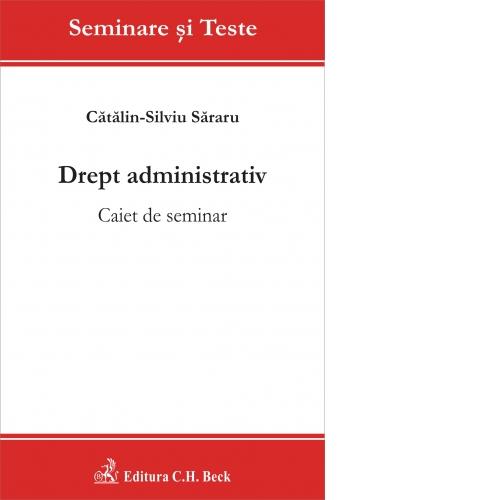 DREPT ADMINISTRATIV. CAIET DE SEMINAR