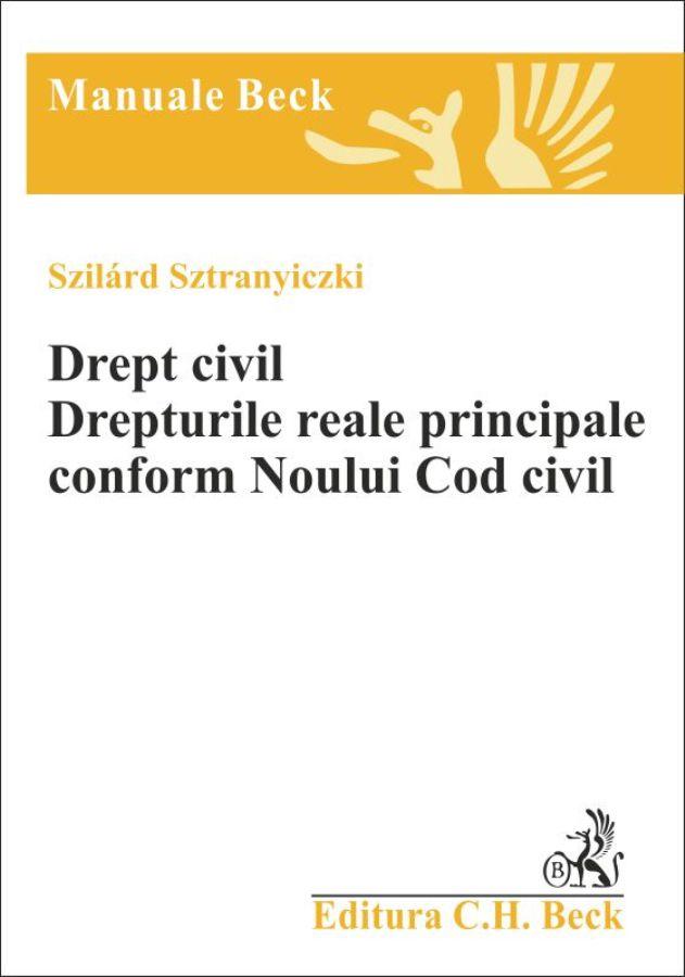 DREPT CIVIL DREPTURILE REALE PRINCIPALE CONFORM NOULUI COD CIVIL