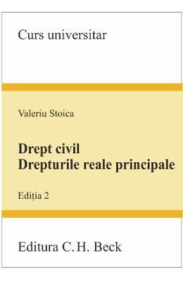DREPT CIVIL DREPTURILE REALE PRINCIPALE EDITIA 2