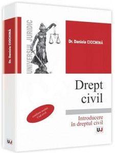 DREPT CIVIL: INTRODUCERE IN DREPTUL CIVIL