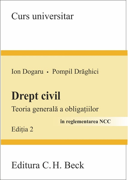 DREPT CIVIL TEORIA GENERALA A OBLIGATIILOR IN REGLEMENTARE NCC EDITIA 2