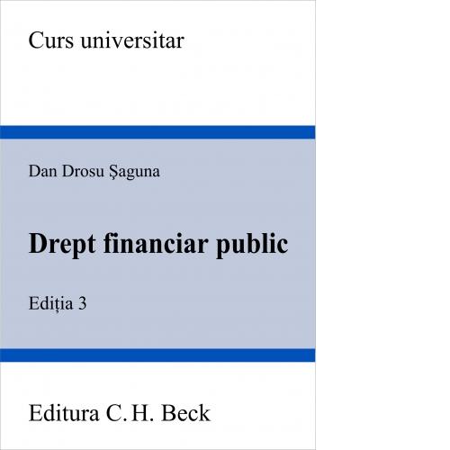 DREPT FINANCIAR PUBLIC. LIC. EDITIA 3