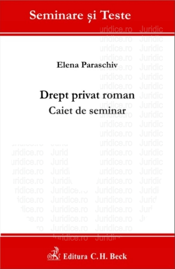 DREPT PRIVAT ROMAN. CAIET DE SEMINAR