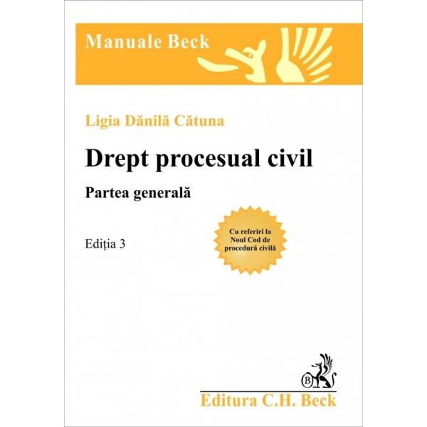 DREPT PROCESUAL CIVIL. PARTEA GENERALA. ED. 3