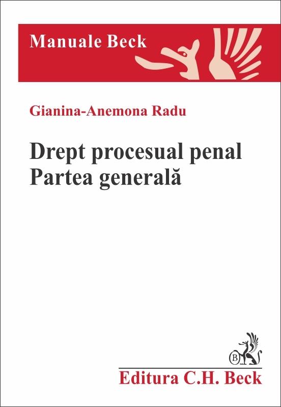 DREPT PROCESUAL PENAL PARTE GENERALA