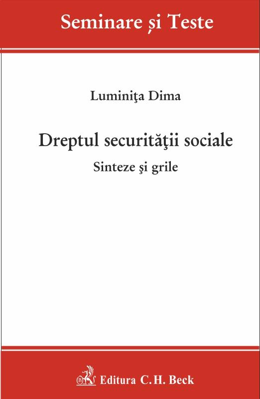 Dreptul securitatii sociale sinteze si grile - Luminita Dima