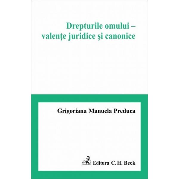 DREPTURILE OMULUI - VALENTE JURIDICE SI CANONICE