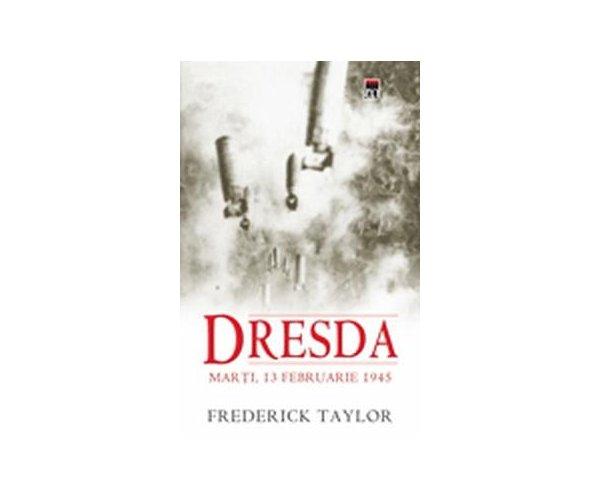 DRESDA - MARTI, 13 FEBRUARIE 1945