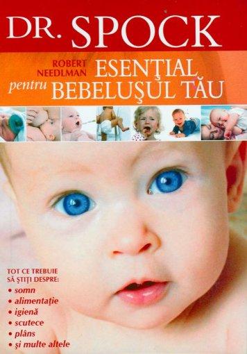Dr.SPOCK. Esential pentru bebelusul tau - Robert Needlman