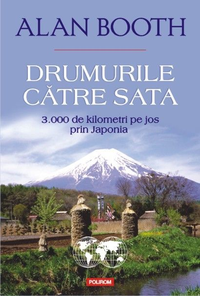 DRUMURILE CATRE SATA. 3.000 DE KILOMETRI PE JOS PRIN JAPONIA