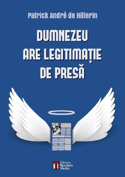DUMNEZEU ARE LEGITIMATIE DE PRESA