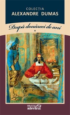 Dupa 20 De Ani ,  Vol. I ,  Ii, Alexandre Dumas