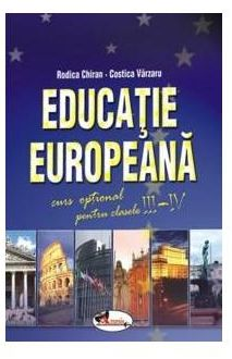 Educatie europeana -Clasele III -IV - Rodica Chiran