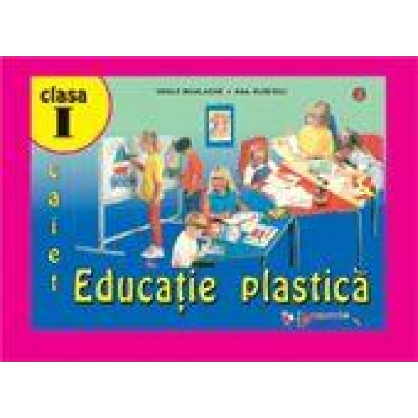 Caiet Educatie Plastica, Clasa a I a, Vasile Mihalache, Ana Rusescu