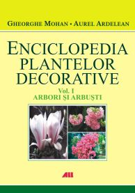ENCICLOPEDIA PLANTELOR DECORATIVE VOLUMUL 1