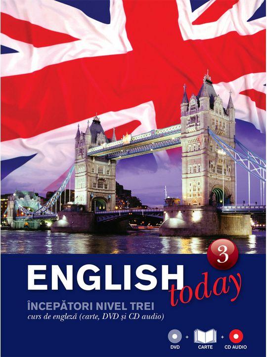 ENGLISH TODAY. CURS DE ENGLEZA VOLUMUL 3. CARTE, DVD SI CD AUDIO