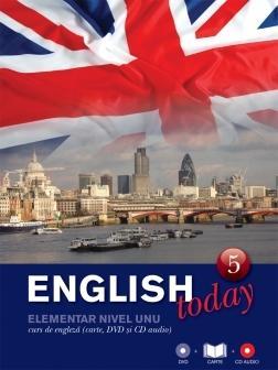 ENGLISH TODAY. CURS DE ENGLEZA VOLUMUL 5. CARTE, DVD SI CD AUDIO