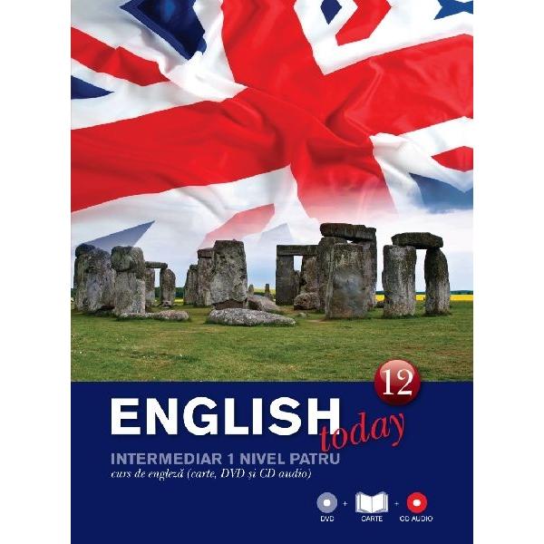 ENGLISH TODAY. CURS DE ENGLEZA. CARTE, DVD SI CD AUDIO VOLUMUL 12