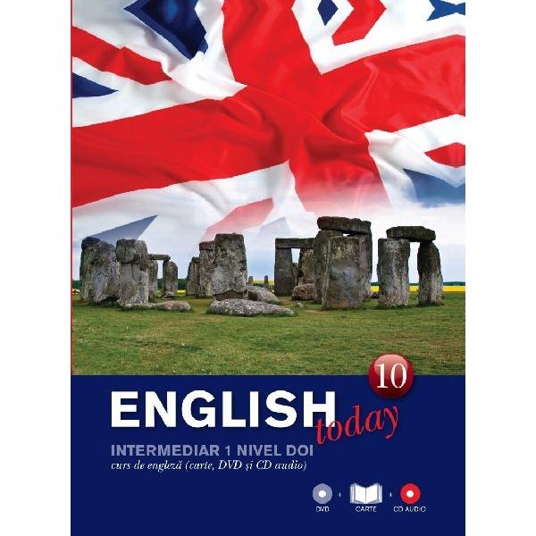 ENGLISH TODAY. CURS DE ENGLEZA. CARTE, DVD SI CD AUDIO VOLUMUL 10