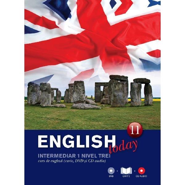 ENGLISH TODAY. CURS DE ENGLEZA. CARTE, DVD SI CD AUDIO VOLUMUL 11