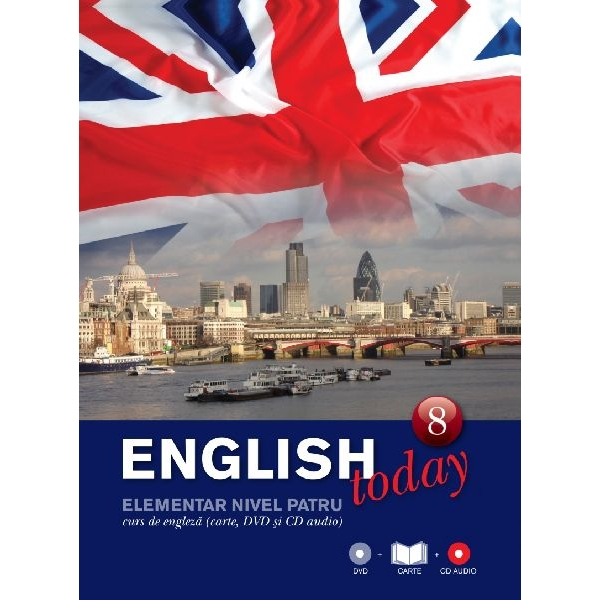 ENGLISH TODAY. CURS DE ENGLEZA. CARTE, DVD SI CD AUDIO VOLUMUL 8
