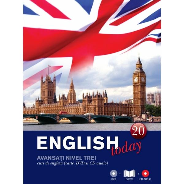 ENGLISH TODAY. CURS DE ENGLEZA. CARTE, DVD SI CD AUDIO VOLUMUL 20