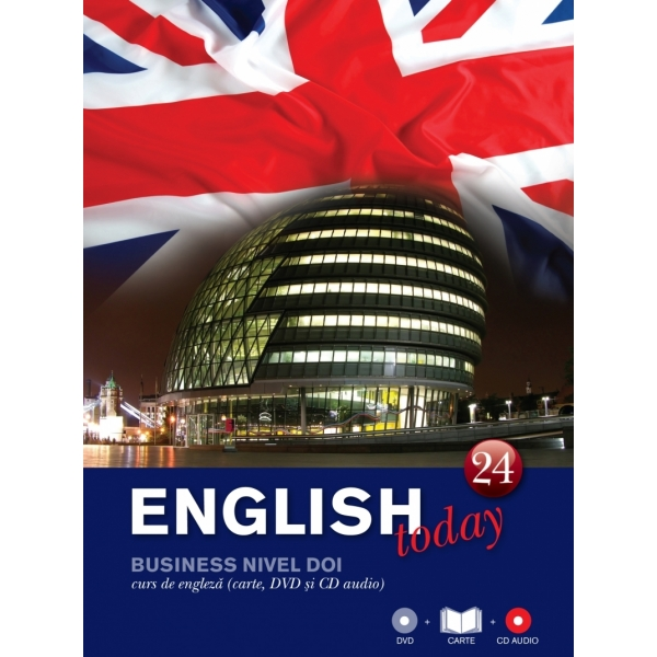 ENGLISH TODAY. CURS DE ENGLEZA. CARTE, DVD SI CD AUDIO VOLUMUL 24