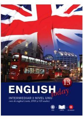 ENGLISH TODAY. CURS DE ENGLEZA. CARTE, DVD SI CD AUDIO VOLUMUL 13