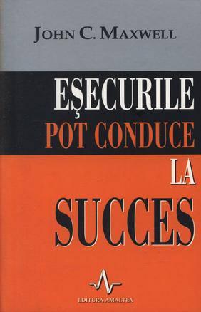 ESECURILE POT CONDUCE LA SUCCES