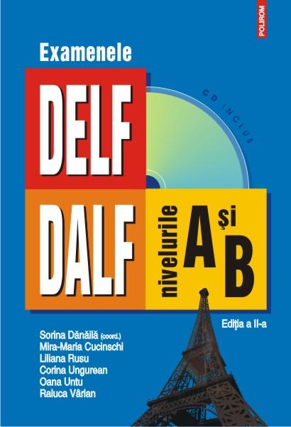EXAMENELE DELF/ DALF: NIVELURI A SI B