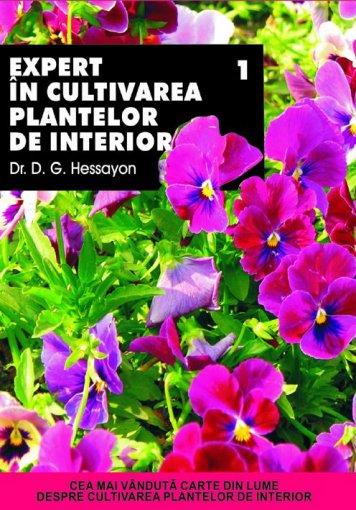 EXPERT IN CULTIVAREA PLANTELOR DE INTERIOR VOLUMUL 1