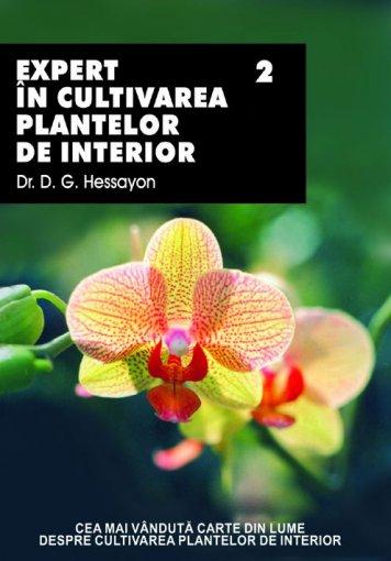 EXPERT IN CULTIVAREA PLANTELOR DE INTERIOR VOLUMUL 2