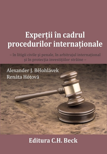 EXPERTII IN CADRUL PROCEDURILOR INTERNATIONALE in litigii civile si penale, in arbitrajul internatio