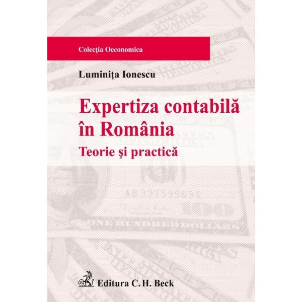 EXPERTIZA CONTABILA IN ROMANIA. TEORIE SI PRACTICA. EDITIA 2