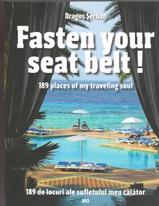 FASTEN YOUR SEAT BELT! 189 PLACES OF MY TRAVELING SOUL