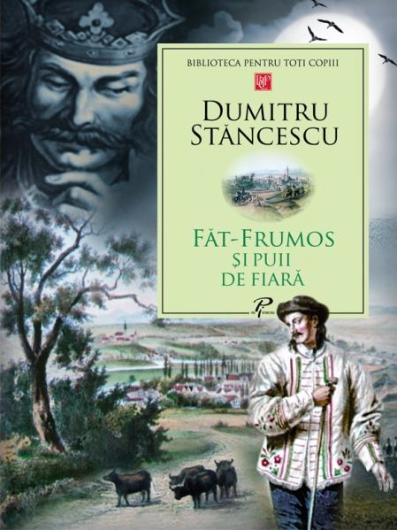 FAT FRUMOS SI PUII DE FIARA, D. STANCESCU