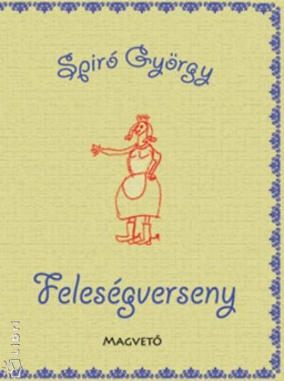 Felesegverseny, Spiró György