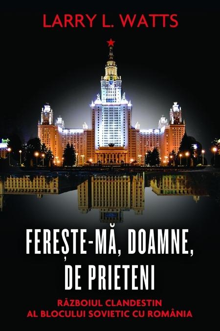 FERESTE-MA, DOAMNE, DE PRIETENI