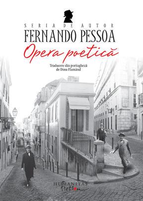 FERNANDO PESSOA - OPERA POETICA, EDITIA 2