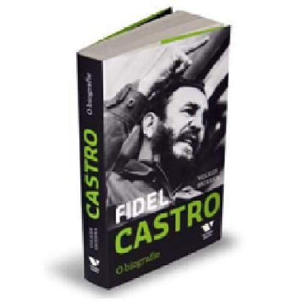 FIDEL CASTRO - O BIOGRAFIE