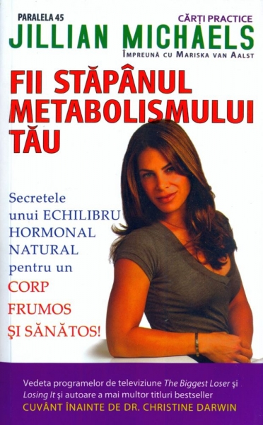 Fii stapanul metabolismului tau - Jillian Michaels;