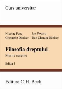 FILOSOFIA DREPTULUI. MA . MARILE CURENTE. ED. 3