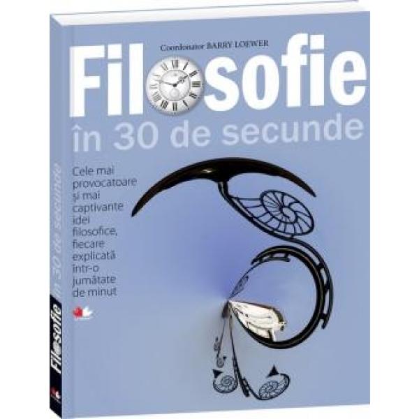 FILOSOFIE IN 30 DE SECUNDE