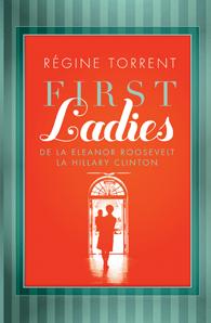 FIRST LADIES. DE LA ELEANOR ROOSEVELT LA HILLARY CLINTON