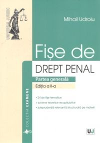FISE DE DREPT PENAL. PARTEA GENERALA. NOUL COD PENAL EDITIA 2